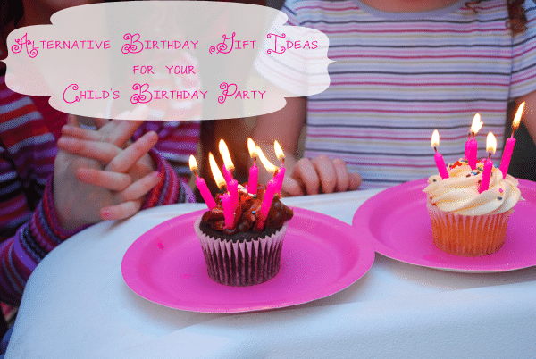 Alternative Birthday Gift Ideas for your Child's Birthday Party