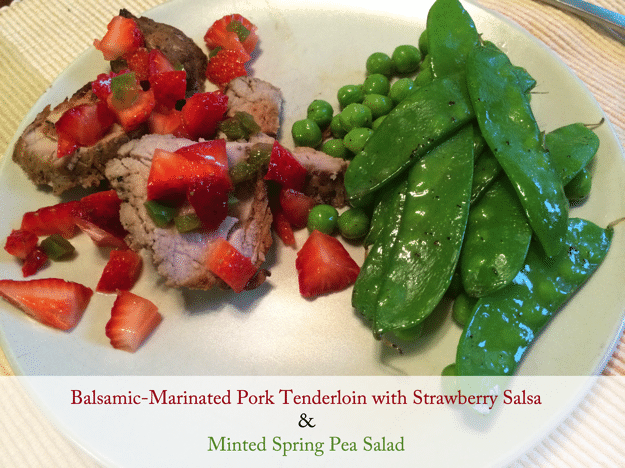 balsamic-marinated pork tenderloin with strawberry salsa and minted spring pea salad
