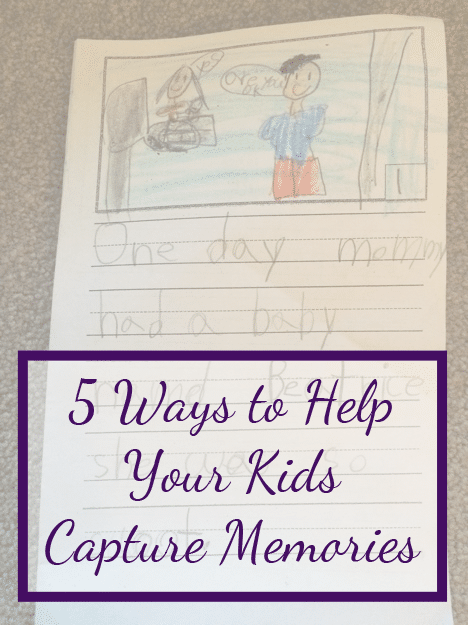 5 ways to help your kids capture memories