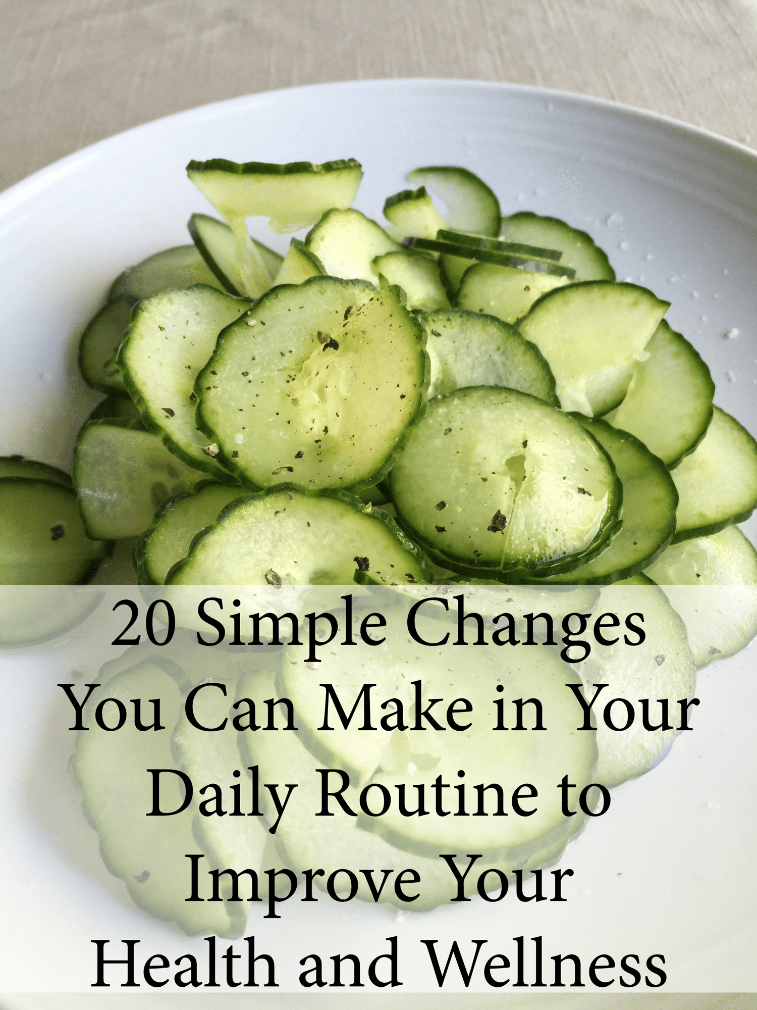 20 Simple Changes You Can Make in Your Daily Routine to Improve Your Health and Wellness