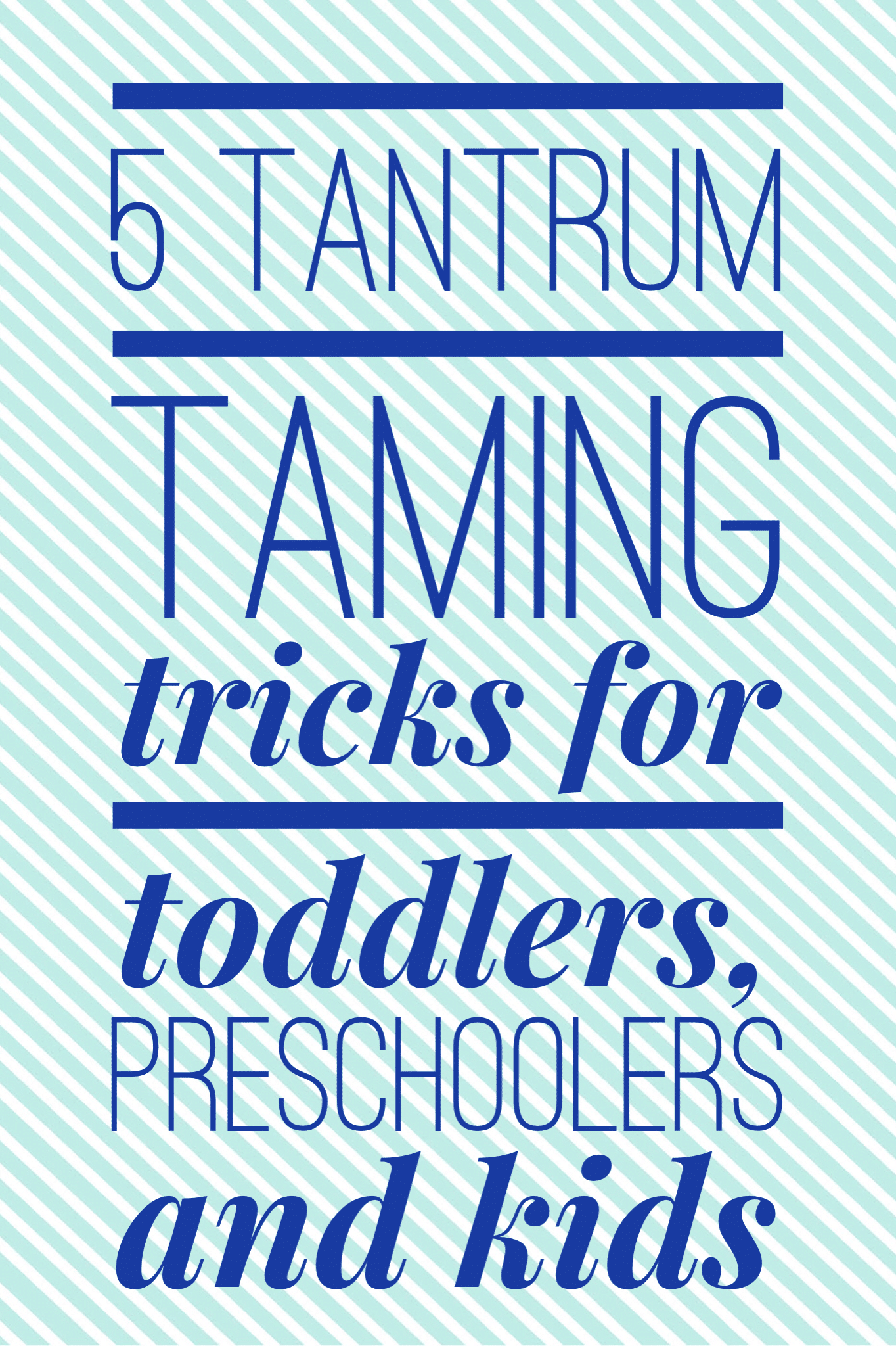 5 tantrum taming tricks for toddlers, preschoolers and kids