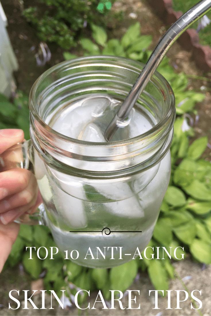 top 10 anti-aging skin care tips