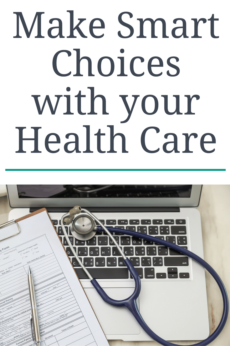make smart choices with your health care