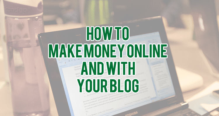 Make Money online and with your blog