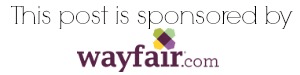 Sponsored post by Wayfair