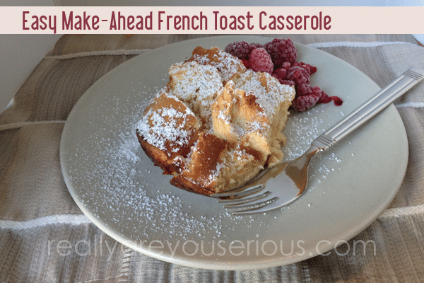 Easy Make-Ahead French Toast Casserole