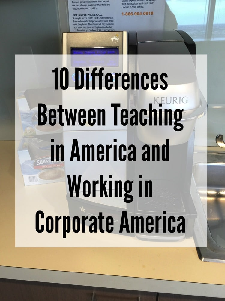 10 Differences Between Teaching in America and Working in Corporate America