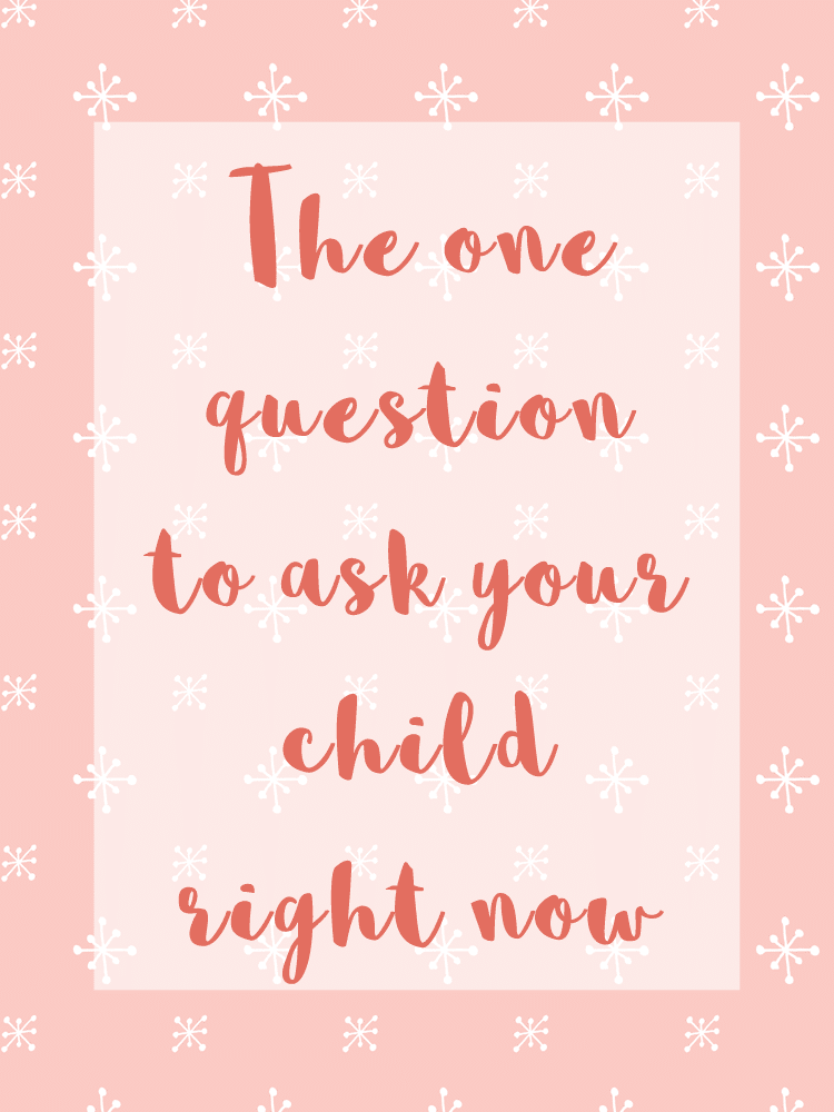 One question to ask your child