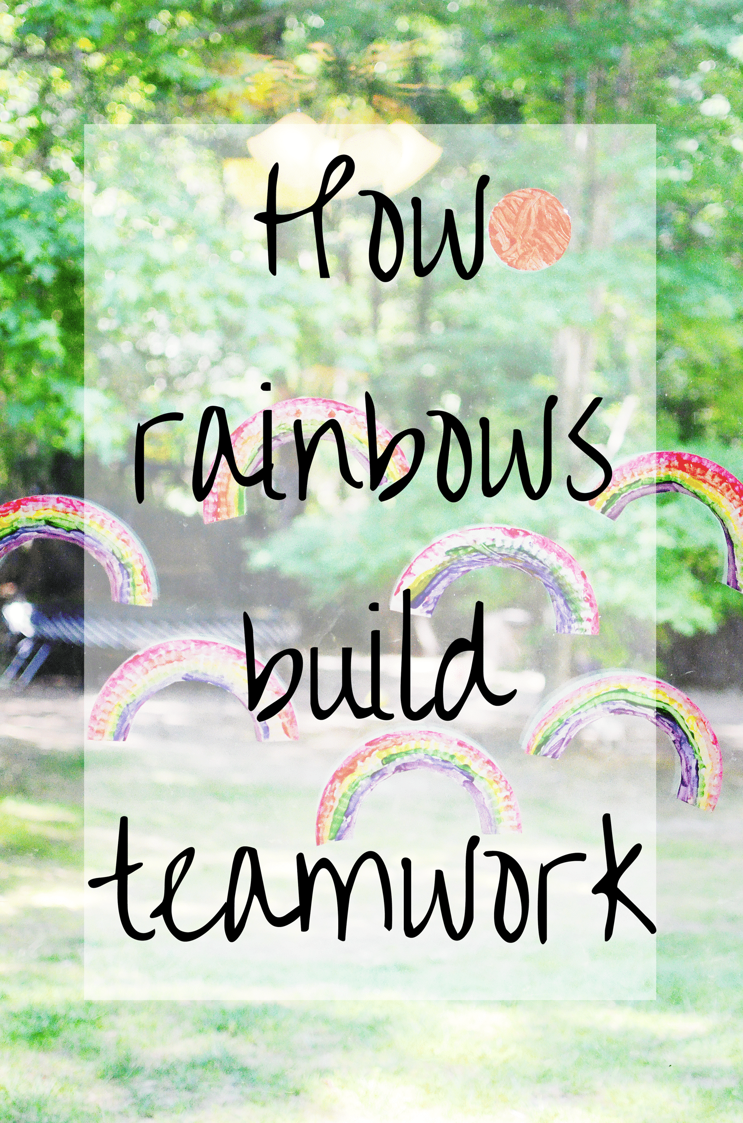 How rainbows build teamwork