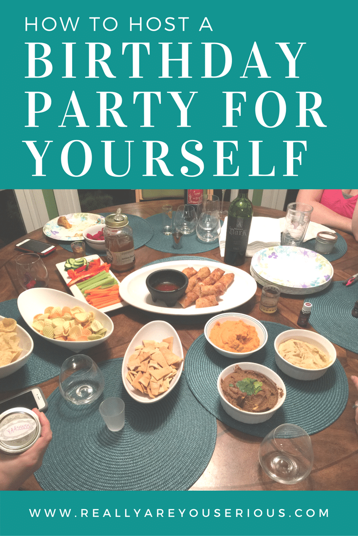 7 Things I Learned From Throwing Myself A Birthday Party At Home
