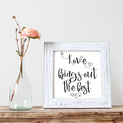 love brings out the best free printable