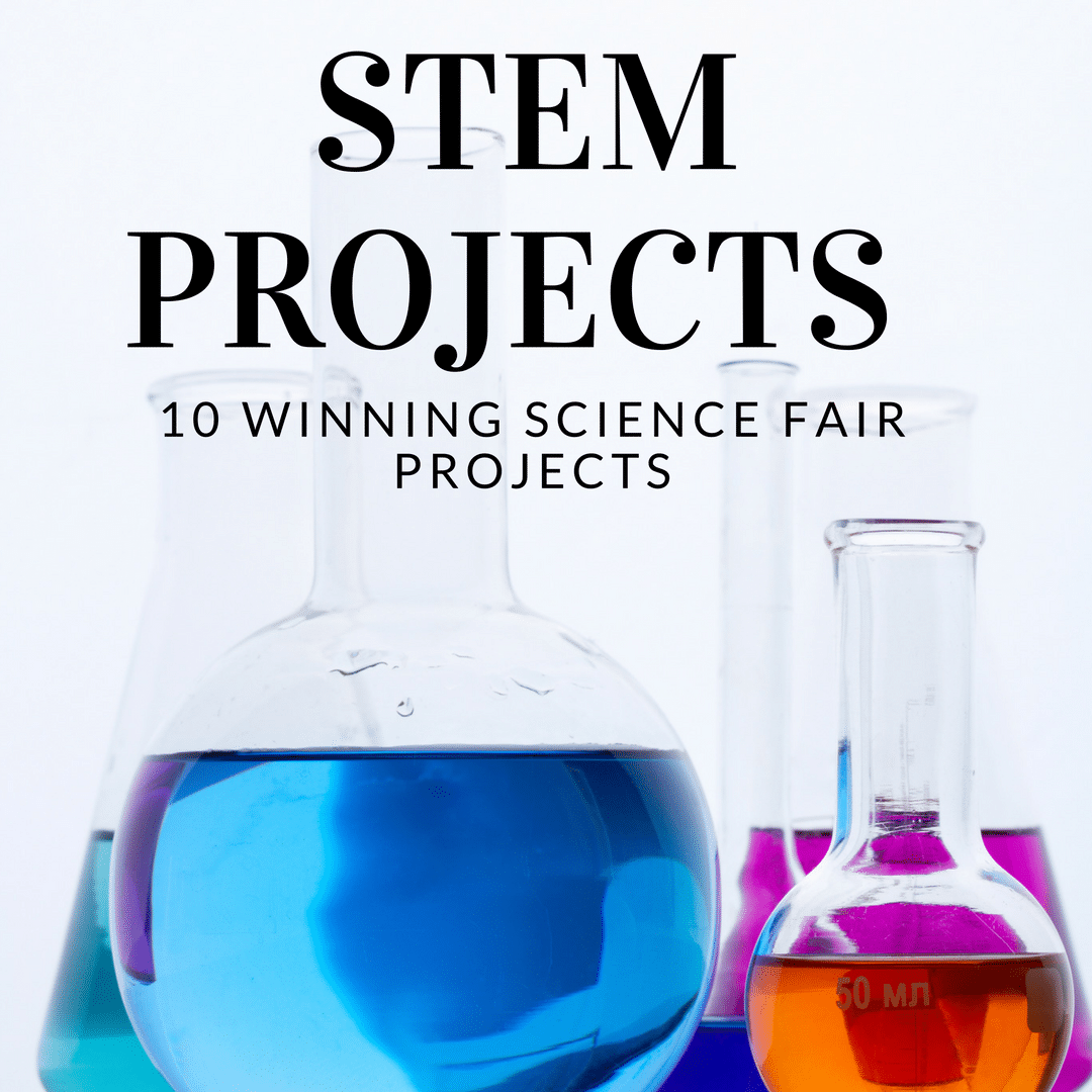 STEM Projects: 10 Winning Science Fair Projects • Really