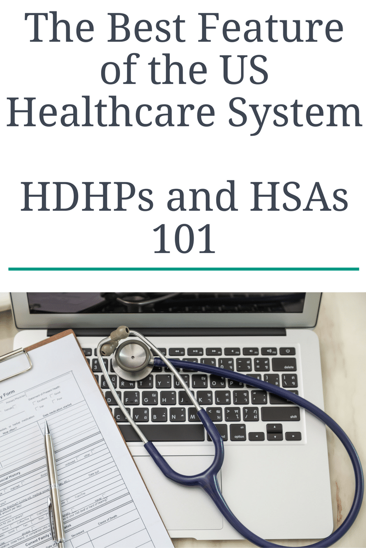 The Best Feature of the US Healthcare System HDHPs and HSAs 101