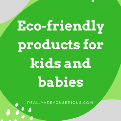 Eco-friendly-products-for-kids-and-babiesEco-friendly-products-for-kids-and-babiesEco-friendly-products-for-kids-and-babies.png
