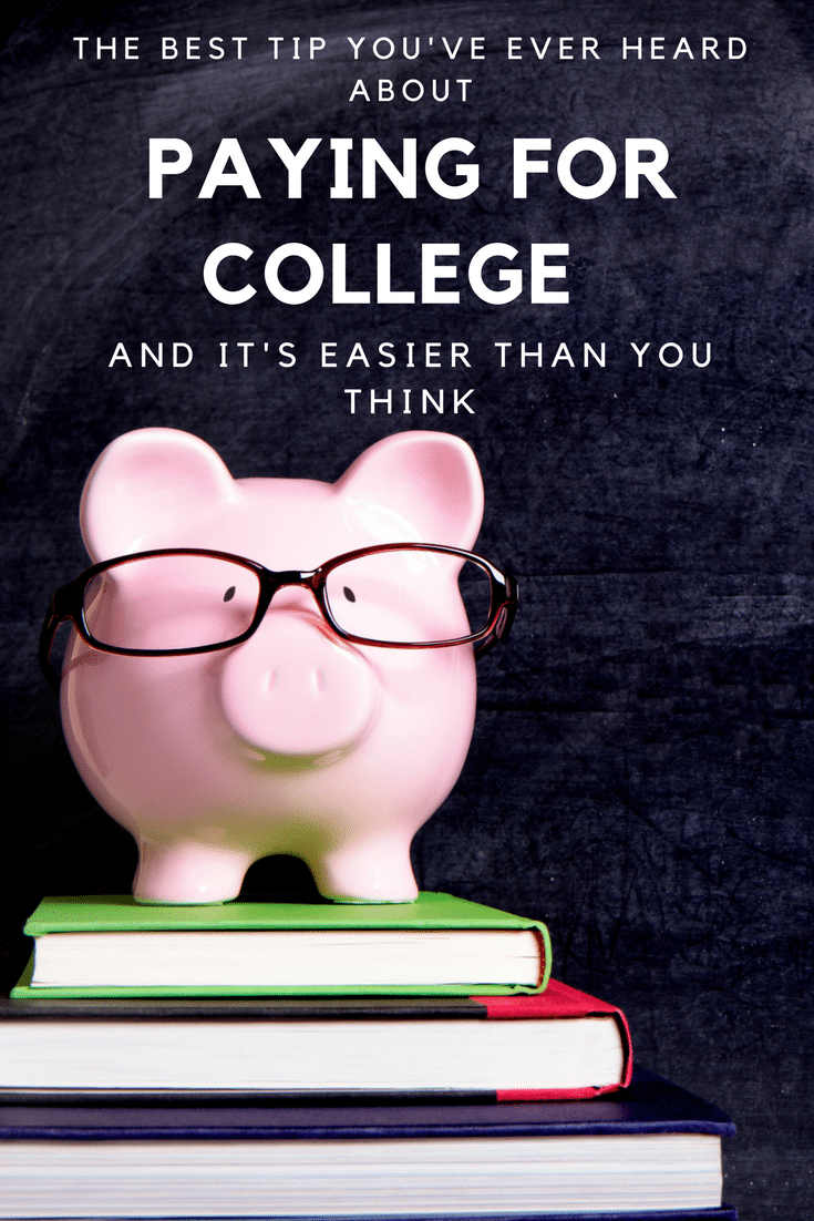 The Best Tip You ve Ever Heard About Paying for College and It s Easier Than You Think