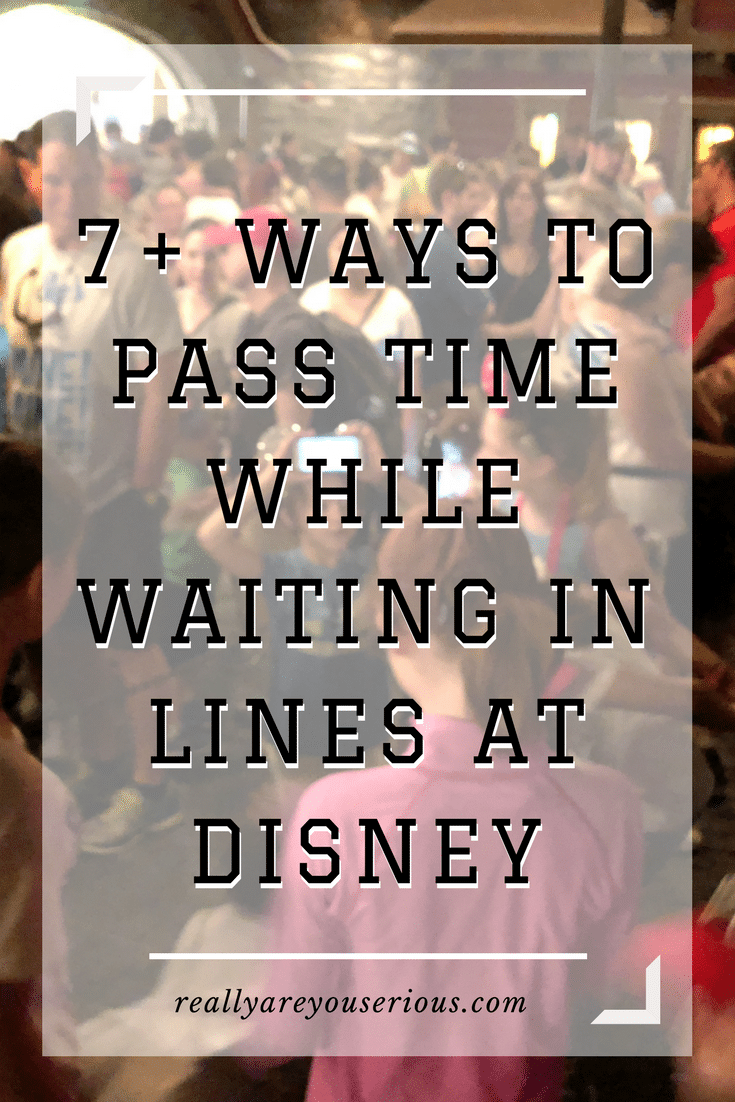 7+ ways to pass time waiting in line for disney rides