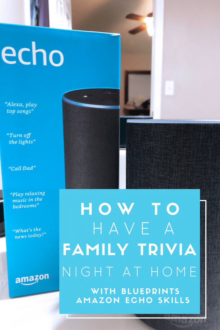 How to Have a Family Trivia Night with Blueprints Amazon Echo with VIDEO
