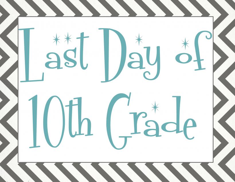 Last day of 10th grade
