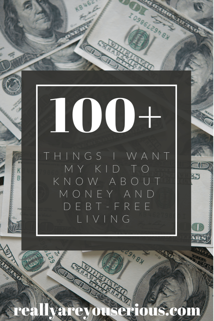 Things I want my kids everyone to know about money and debt free living
