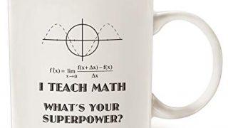 1. I Teach Math What's Your Superpower Mug
